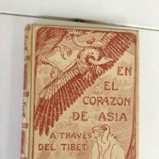 Libros antiguos: 1906. EN EL CORAZÓN DE ASIA A TRAVÉS DEL TIBET. SVEN V. HEDIN.. Lote 246122415