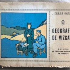 Libros antiguos: GEOGRAFÍA DE VIZCAYA POR PEDRO ZUFÍA. EDICIÓN DE LA EXCMA. DIPUTACIÓN DE VIZCAYA 1935.. Lote 132396474