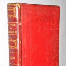 Libros antiguos: LE TOUR DU MONDE. NOUVEAU JOURNAL DES VOYAGES 1878. DIX-NEUVIEÈME ANNÉE (ANNÉE COMPLÈTE). Lote 209634690
