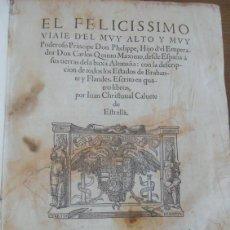 Libros antiguos: CALVETE DE ESTRELLA: FELICISSIMO VIAJE DEL PRINCIPE DON PHELIPPE HIJO DEL EMPERADOR.. AMBERES, 1552. Lote 209727930