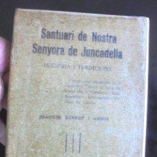 Libros antiguos: MANRESA 1929 SANTUARI DE NOSTRA SENYORA DE JUNCADELLA. HISTÒRIA I TRADICIONS JOAQUIM SARRET I ARBÓS. Lote 209902390
