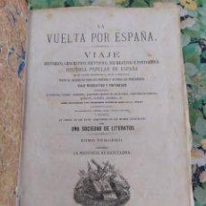 Libros antiguos: 1874. LA VUELTA POR ESPAÑA. VIAJE HISTÓRICO, GEOGRÁFICO, CIENTÍFICO. HISTORIA POPULAR DE ESPAÑA.. Lote 210337031