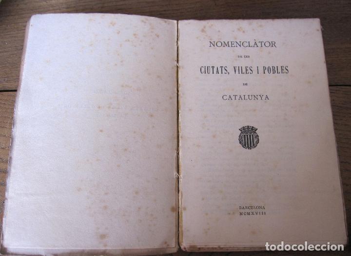 Libros antiguos: NOMENCLATOR DE LES CIUTATS, VILES I POBLES DE CATALUNYA. 1918. IMPRENTA DE LA CASA DE CARITAT - Foto 6 - 210466135