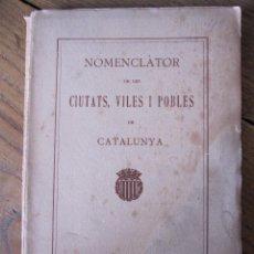 Libros antiguos: NOMENCLATOR DE LES CIUTATS, VILES I POBLES DE CATALUNYA. 1918. IMPRENTA DE LA CASA DE CARITAT. Lote 210466135