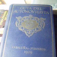 Livros antigos: GUIA DEL AUTOMOVILISTA CATALUÑA Y PIRINEOS 1929 ED. SEIX BARRAL. Lote 210528528