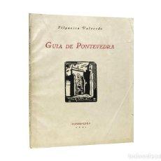 Libros antiguos: GUIA DE PONTEVEDRA // J. FILGUEIRA VALVERDE // 1ª EDICIÓN 1931. Lote 71452811