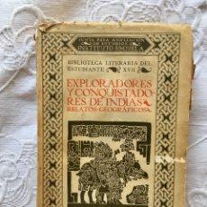Libros antiguos: EXPLORADORES Y CONQUISTADORES DE INDIAS: RELATOS GEOGRÁFICOS. Lote 211719321