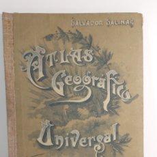 Libros antiguos: ANTIGUO LIBRO ATLAS GEOGRÁFICO UNIVERSAL POR SALVADOR SALINAS BELLVER. Lote 211768715