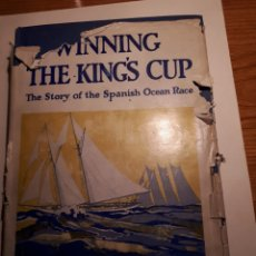 Libros antiguos: WINNING THE KING'S CUP, THE STORY OF THE SPANISH OCEAN RACE. HELEN G. BELL. Lote 212042373