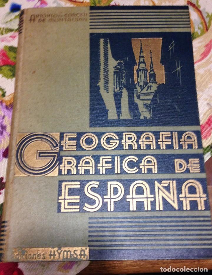 LIBRO GEOGRAFÍA GRÁFICA DE ESPAÑA POR CARCER DE MONTALBAN (Libros Antiguos, Raros y Curiosos - Geografía y Viajes)