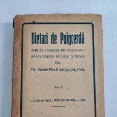 Libros antiguos: DIETARI DE PUIGCERDÀ - DR. JAUME MATÍ SANJAUME - VOL. I. CEREMONIAL, PREHISTORIA, 1290 - RIPOLL,1926. Lote 212768742