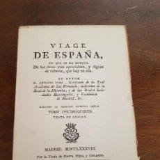 Libros antiguos: VIAGE VIAJE DE ESPAÑA O CARTAS POR ANTONIO PONZ FACSÍMIL DIARIO VIAJES. TOMO XV ARAGÓN. Lote 213191740