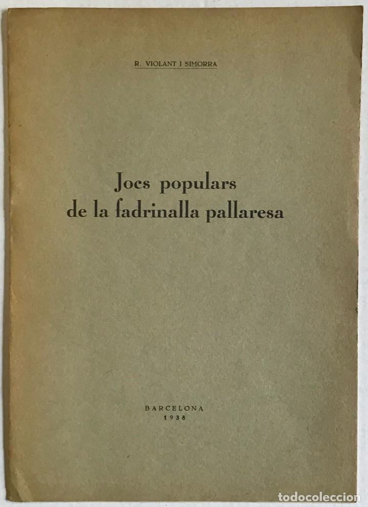 JOCS POPULARS DE LA FADRINALLA PALLARESA. - VIOLANT I SIMORRA, R. (Libros Antiguos, Raros y Curiosos - Geografía y Viajes)
