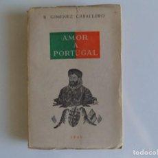 Libros antiguos: LIBRERIA GHOTICA. E. GIMENEZ CABALLERO. AMOR A PORTUGAL. 1949. PRIMERA EDICIÓN.. Lote 213371383