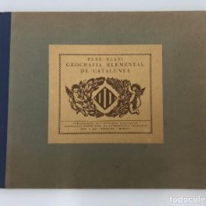 Libros antiguos: PERE BLASI. GEOGRAFÍA ELEMENTAL DE CATALUNYA. 1935. Lote 213597653