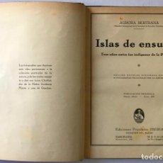 Libros antiguos: ISLAS DE ENSUEÑO. TRES AÑOS ENTRE LOS INDÍGENAS DE LA POLINESIA. - BERTRANA, AURORA.. Lote 123164640