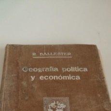 Libros antiguos: G-31 LIBRO GEOGRAFIA POLITICA Y ECONOMICA - BALLESTER Y CASTELL, RAFAEL 2 EDICION MAL ESTADO GENERAL. Lote 214561923
