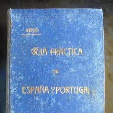 Libros antiguos: GUÍA PRÁCTICA DE ESPAÑA Y PORTUGAL 1914 1A ED. A. R. LÓPEZ DEL ARCO. FELIPE PEÑA CRUZ. Lote 214644711