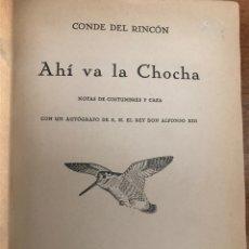 Libros antiguos: AHÍ VA LA CHOCHA POR EL CONDE DEL RINCÓN CAZA. Lote 215326472
