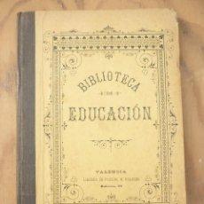 Libros antiguos: BIBLIOTECA DE EDUCACIÓN ELEMENTOS DE GEOGRAFIA VALENCIA 1897. Lote 215488141