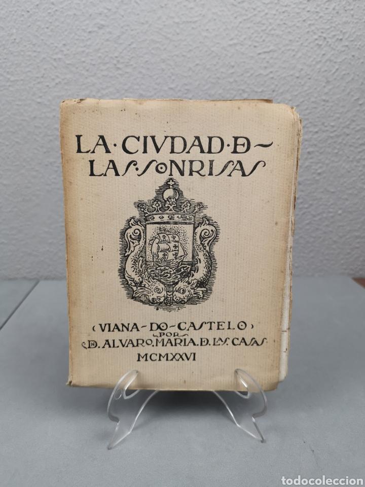 LA CIUDAD DE LAS SONRISAS (VIANA DO CASTELO AUTOR:ÁLVARO MARÍA DE LAS CASAS MCMXXVL (Libros Antiguos, Raros y Curiosos - Geografía y Viajes)