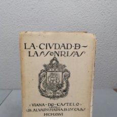 Libros antiguos: LA CIUDAD DE LAS SONRISAS (VIANA DO CASTELO AUTOR:ÁLVARO MARÍA DE LAS CASAS MCMXXVL. Lote 215673010