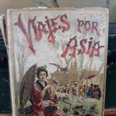 Libros antiguos: VIAJES POR ASIA Y LOS ARCHIPIÉLAGOS OCEÁNICOS / MANUEL MARÍA GUERRA 1900. Lote 216012730