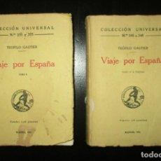 Libros antiguos: VIAJE POR ESPAÑA. TEÓFILO GAUTIER. ESPASA CALPE. 2 TOMOS DE 1932 Y 1934. COLECCIÓN UNIVERSAL.. Lote 216650848