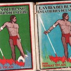 Libros antiguos: MIJAI TICAN RUMANO : LA VIDA DEL BLANCO EN LA TIERRA DEL NEGRO - DOS TOMOS (LUX, 1927). Lote 216867126