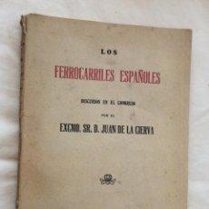 Libros antiguos: LOS FERROCARRILES ESPAÑOLES DISCURSOS EN EL CONGRESO JUAN DE LA CIERVA 1917-PLANO CÁDIZ. Lote 216867702