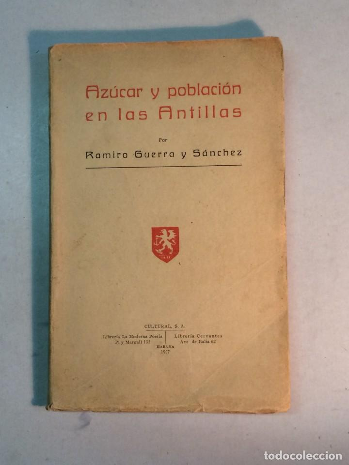 RAMIRO GUERRA Y SÁNCHEZ: AZÚCAR Y POBLACIÓN EN LAS ANTILLAS (1927) (Libros Antiguos, Raros y Curiosos - Geografía y Viajes)