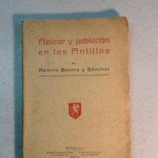 Libros antiguos: RAMIRO GUERRA Y SÁNCHEZ: AZÚCAR Y POBLACIÓN EN LAS ANTILLAS (1927). Lote 217958473