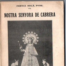 Libros antiguos: FORTIÀ SOLÀ : NOSTRA SENYORA DE CABRERA - MONOGRAFIA HISTÒRICA (IBÈRICA, 1915) CATALÀ. Lote 218717968