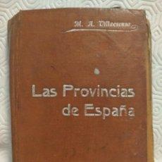 Libros antiguos: LAS PROVINCIAS DE ESPAÑA. MODESTO HERNANDEZ VILLAECUSA. MANUALES SOLER XXXVI. AÑO 1903. PRECIOSO LIB. Lote 218859856