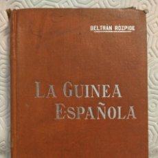 Libros antiguos: LA GUINEA ESPAÑOLA. POR BELTRAN ROZPIDE. MANUALES SOLER XVII. PRINCIPIOS DEL SIGLO XX. 191 PAGINAS.. Lote 218863381