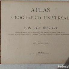 Libros antiguos: ATLAS GEOGRÁFICO UNIVERSAL - D JOSÉ REINOSO. Lote 218999135