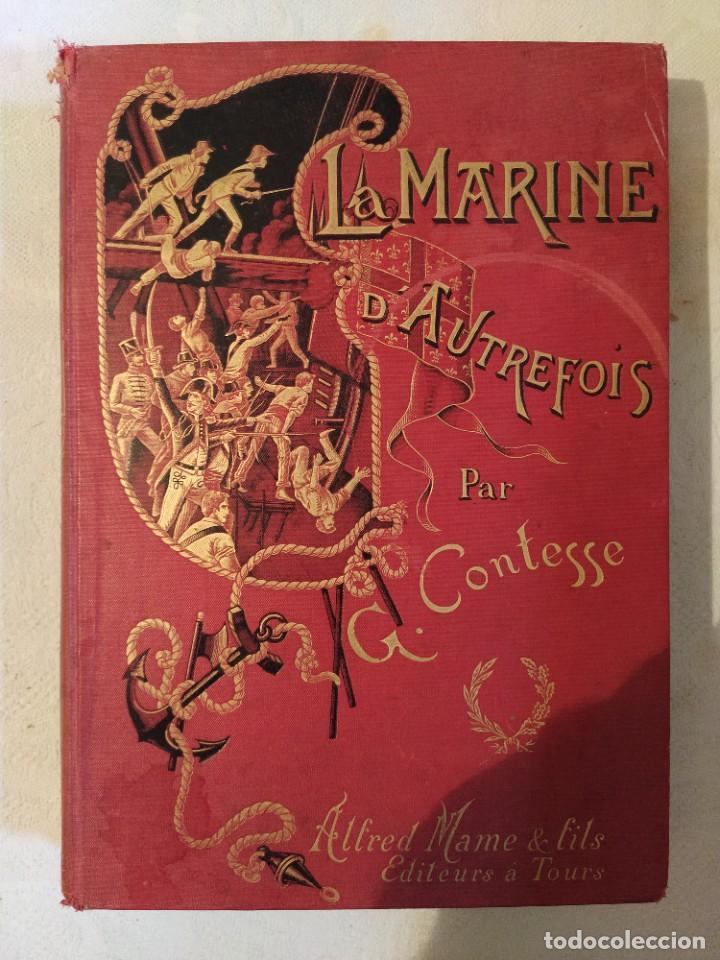 LA MARINE D'AUTREFOIS - GEORGES CONTESSE (Libros Antiguos, Raros y Curiosos - Geografía y Viajes)
