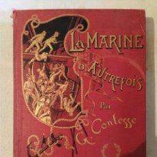 Libros antiguos: LA MARINE D'AUTREFOIS - GEORGES CONTESSE. Lote 219000447