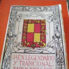 Libros antiguos: JAÉN LEGENDARIO Y TRADICIONAL : NARRACIONES POR MANUEL MOZAS MESA. Lote 220482562