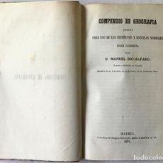 Libros antiguos: COMPENDIO DE GEOGRAFIA ESCRITO PARA USO DE LOS INSTITUTOS Y ESCUELAS NORMALES DEL REINO. - IBO ALFAR. Lote 123201852