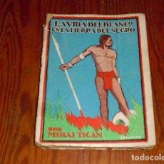 Libros antiguos: LA VIDA DEL BLANCO EN LA TIERRA DEL NEGRO. Lote 220891197