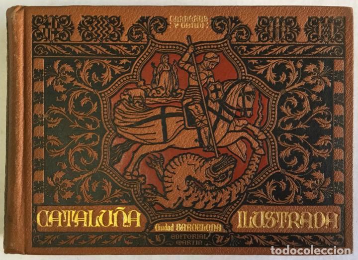 CATALUÑA ILUSTRADA. - CARRERAS Y CANDI, F. (Libros Antiguos, Raros y Curiosos - Geografía y Viajes)