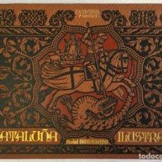 Libros antiguos: CATALUÑA ILUSTRADA. - CARRERAS Y CANDI, F.. Lote 123172075