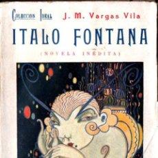 Libros antiguos: VARGAS VILA : ITALO FONTANA (BAUZÁ, 1930) INTONSO. Lote 221326026