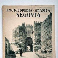 Libros antiguos: SEGOVIA - ENCICLOPEDIA GRÁFICA. ÁNGEL DOTOR Y MUNICIO. 1930. Lote 221715306