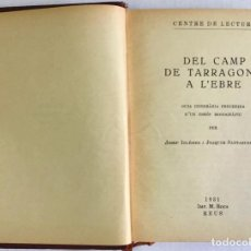 Libros antiguos: DEL CAMP DE TARRAGONA A L'EBRE. GUIA ITINERÀRIA PRECEDIDA D'UN ESBÓS MONOGRÀFIC. - IGLÉSIES, JOSEP;. Lote 123202164