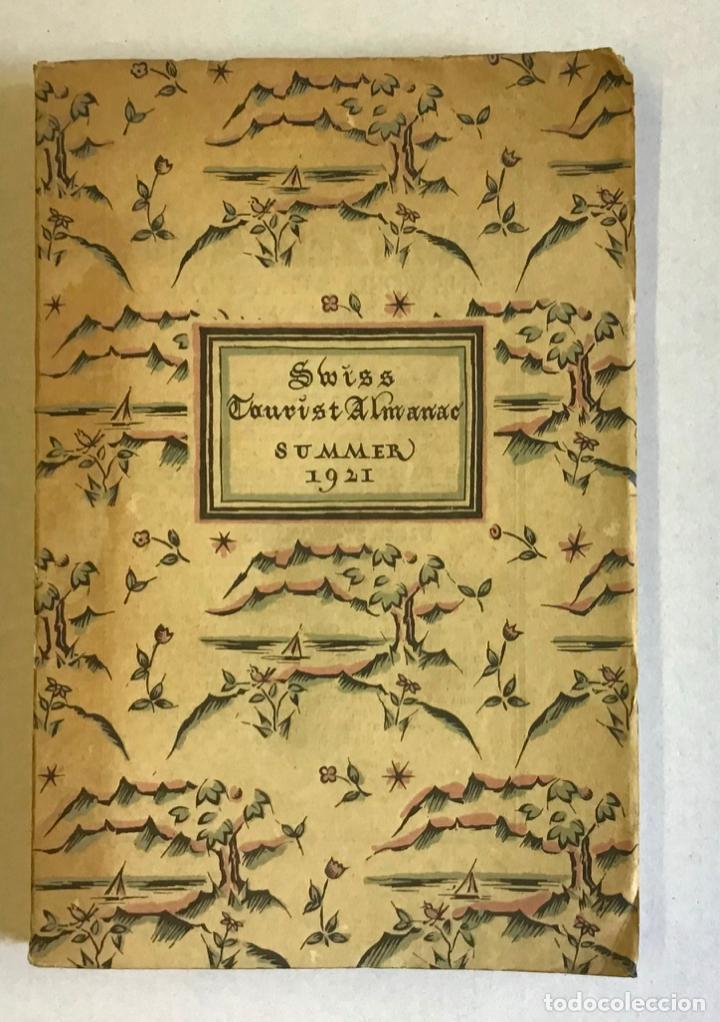 SWISS TOURIST ALAMANAC. SUMMER SEASON 1921. SUIZA. (Libros Antiguos, Raros y Curiosos - Geografía y Viajes)