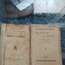 Libros antiguos: 2 LIBROS, AGUILAS Y GARRAS, Y DE PALOS AL PLATA. Lote 222129207