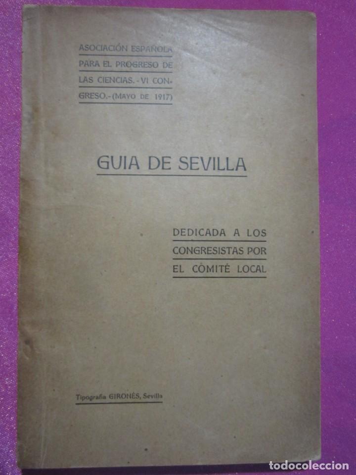 Libros antiguos: GUIA DE SEVILLA DEDICADA A LOS CONGRESISTAS POR EL COMITE CENTRAL 1917 - Foto 2 - 222400177
