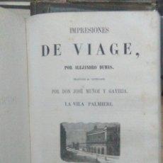 Libros antiguos: ALEJANDRO DUMAS.IMPRESIONES DE VIAGE.1856.(3TOMOS).ESTABLECIMIENTO TIPOGRÁFICO F.DE P.MELLADO. Lote 222403691